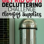 Get rid of cleaning supplies you never use, and clear out space for the stuff you actually like. Downsize your cleaning arsenal to the essentials.