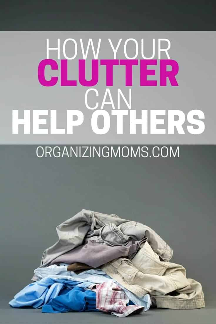 How your clutter can help others organizing moms for Ways to get rid of clutter