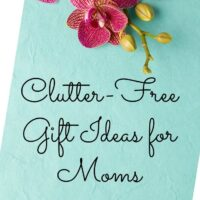 Clutter Free Gift Ideas for Moms