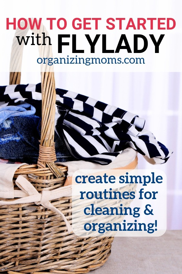 How to get started with FlyLady. Create simple routines for cleaning and organizing. Basket of laundry.