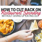 Are you spending too much at restaurants? Here are some ways you can cut back on restaurant spending without giving up eating out.