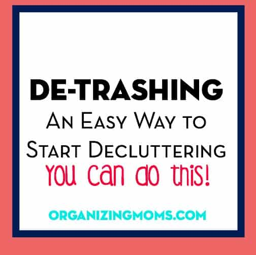 Detrashing your home. A great way to start decluttering.