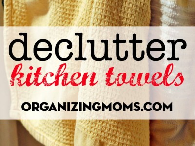 Get rid of the kitchen towels you love. Part of the Spring Cleaning for Busy Moms series on organizingmoms.