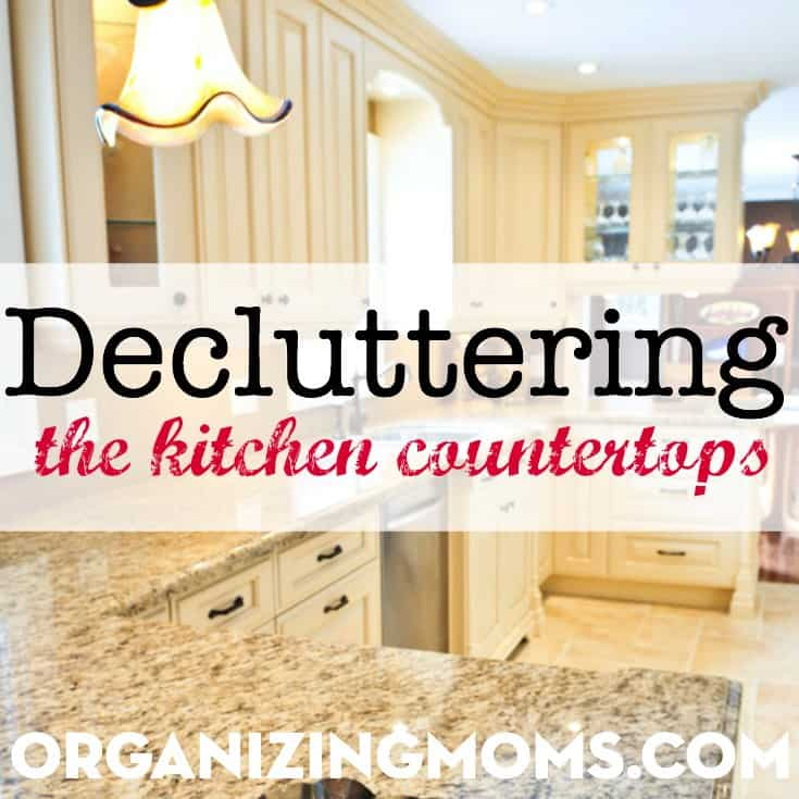 Decluttering Countertops Organizing Moms