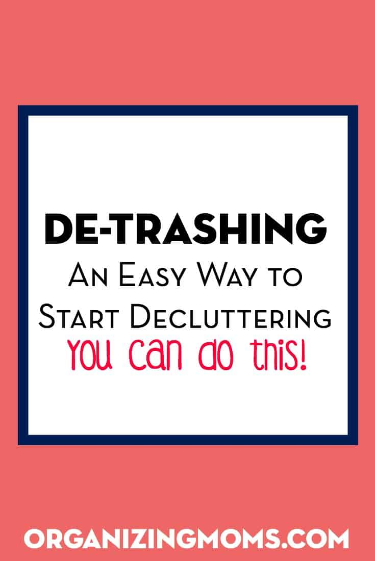 De-Trashing: An Easy Way to Start Decluttering
