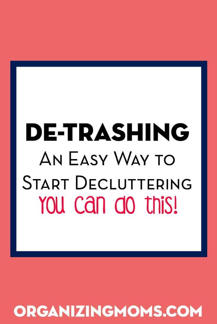 De-Trashing: An Easy Way to Start Decluttering