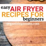 Easy beginner recipes for your air fryer. Get used to using your air fryer while trying out these delicious, healthy recipes!