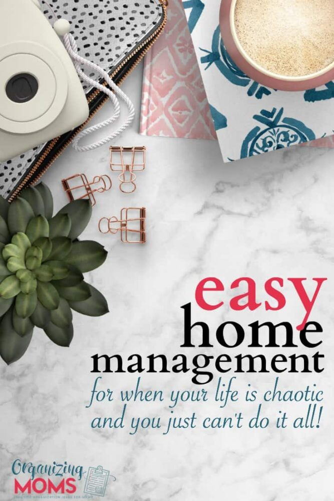 Easy home management for when your life is chaotic and you just can't do it all. Home management tips and plans to help you feel less overwhelmed.