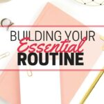 Building Your Essential Routine