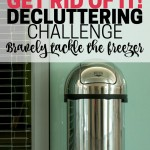 Declutter the questionable food in your freezer. Part of the Get Rid of It! Decluttering Challenge. Bravely tackle the freezer and save money on food.