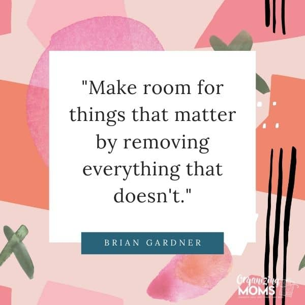 Make room for things that matter by removing everything that doesn't.