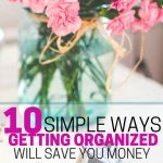 Getting Organized Will Save You Money