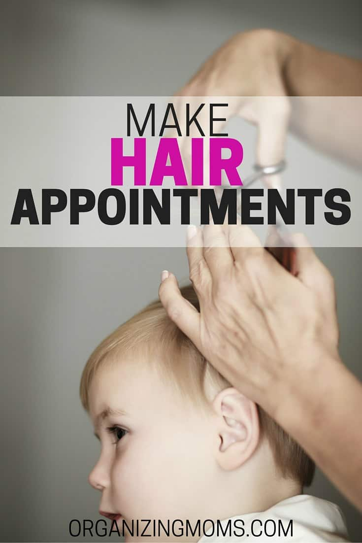 Schedule Hair Appointments Organizing Moms