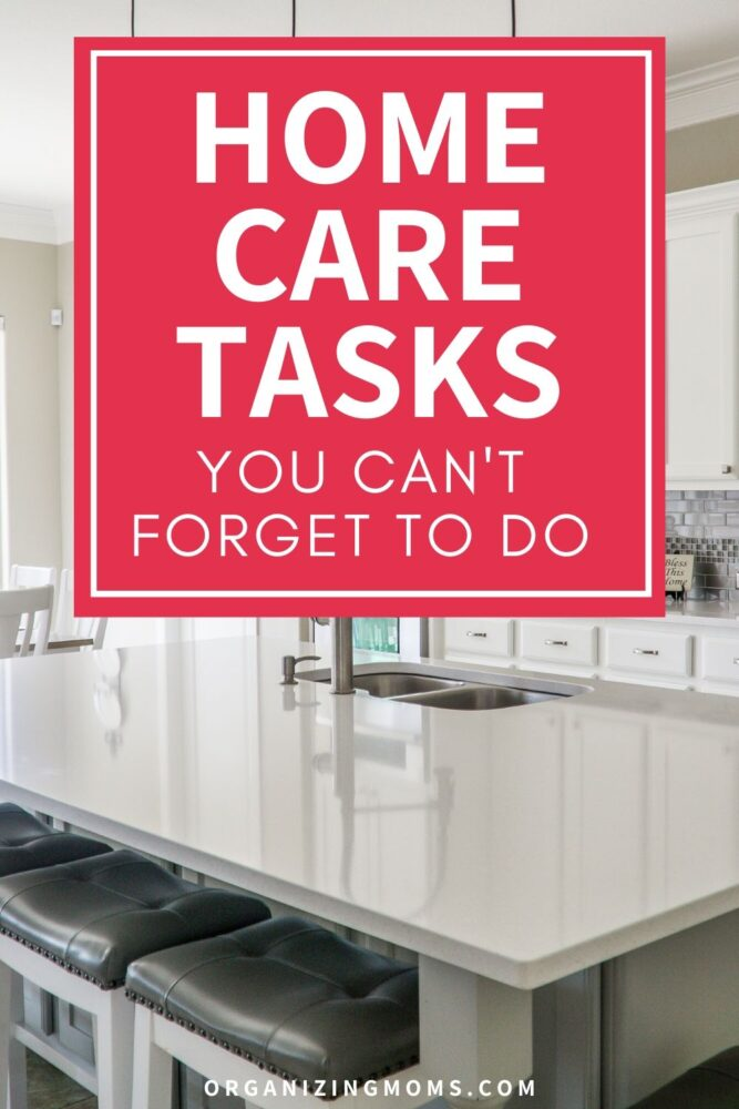 home care tasks you cant forget to do