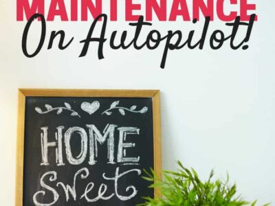 How to put home maintenance on autopilot. How to make routines, automate, and make things easier!