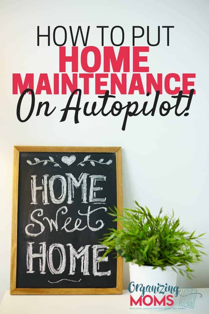 How to Put Home Maintenance on Autopilot