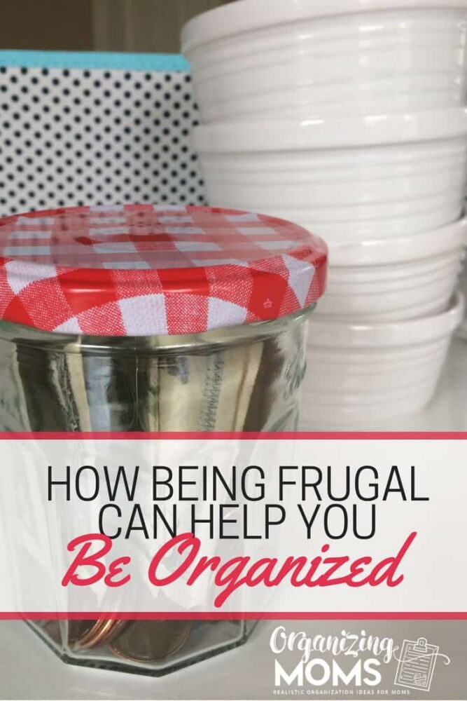 how-being-frugal-can-help-you-be-organized