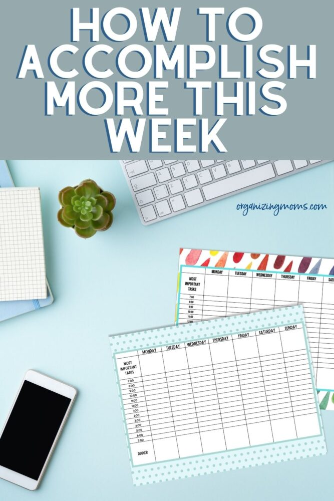 text: how to accomplish more this week. image of weekly planner on blue desk with phone, computer, plant