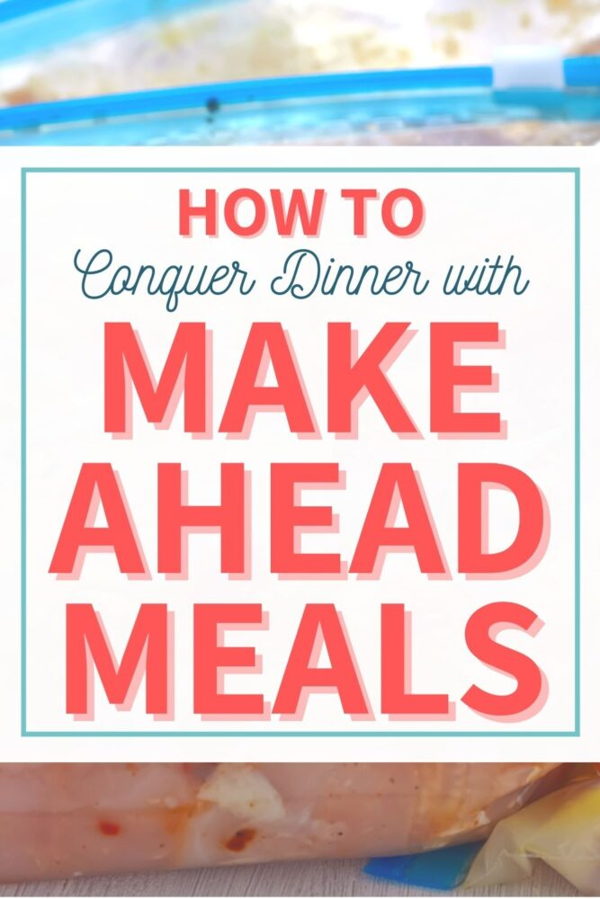 how to conquer dinner with make ahead meals
