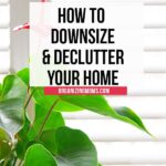how to declutter and downsize your home