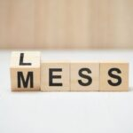 image text less mess. used to signify what is needed for how to declutter when overwhelmed
