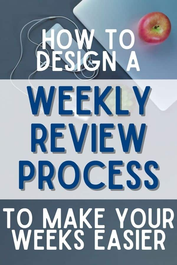 text - how to design a weekly review process to make your weeks easier; laptop, apple, phone, headphones in background