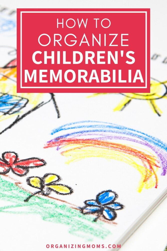Text - How to Organize Children\'s Memorabilia with background of a child\'s crayon drawing.