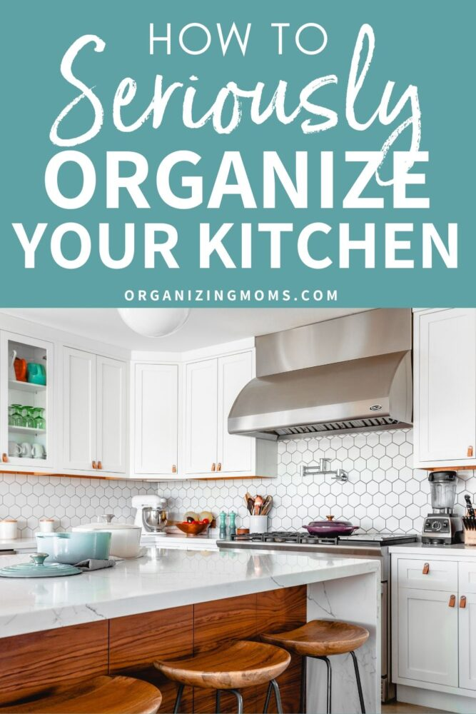 how to seriously organize your kitchen
