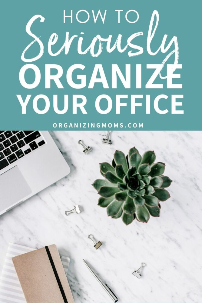 how to seriously organize your office