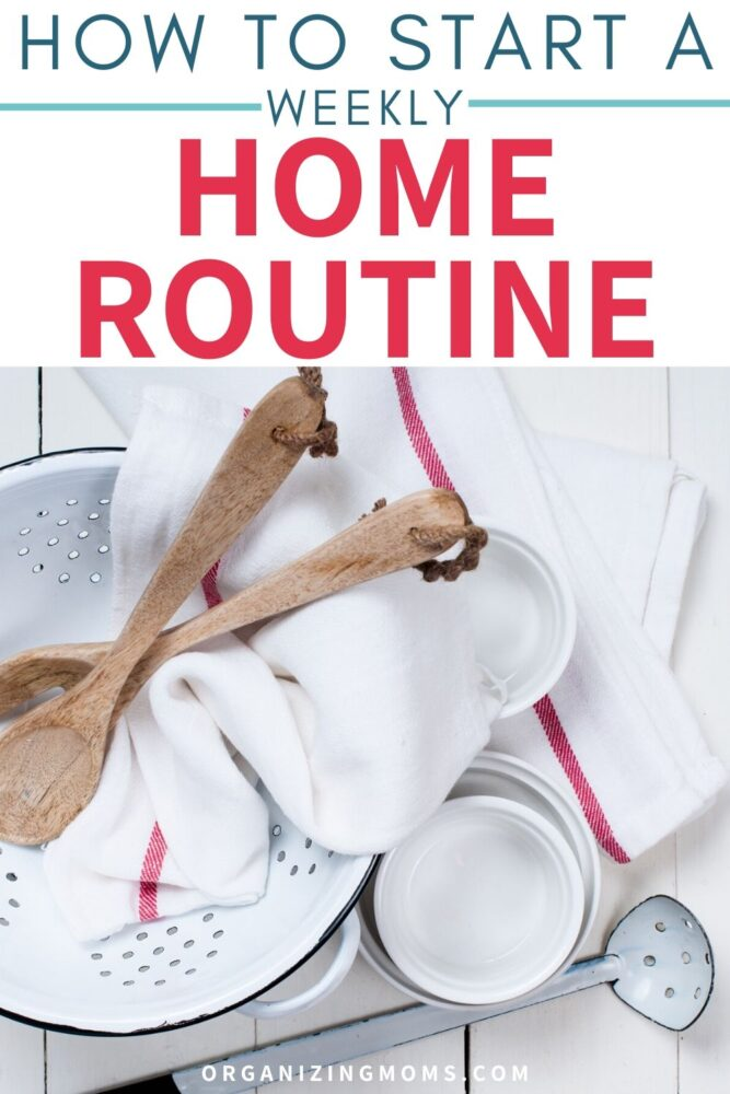 how to start a weekly home routine
