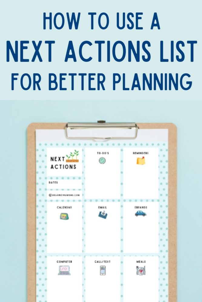 text how to use a next actions list for better planning image of next actions list template on clipboard with blue background