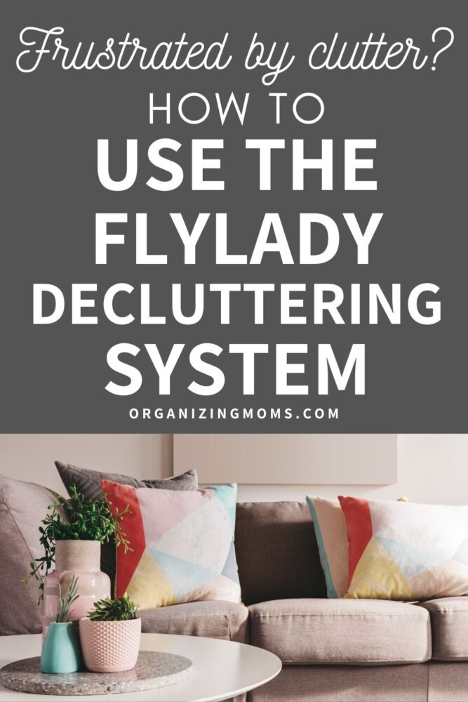 Text - How to use the FlyLady Decluttering System, organizingmoms.com. Image of colorful sofa cushions on gray sofa in a living room