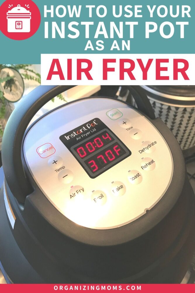 how to use your instant pot as an air fryer