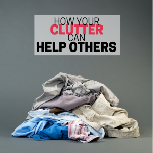 How your clutter can help others.