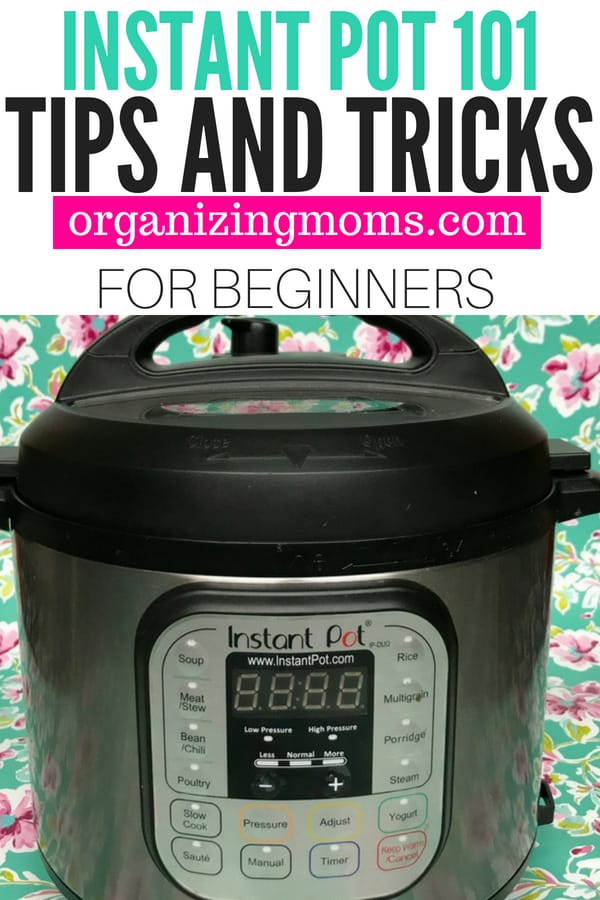 Instant Pot 101 Tips and Tricks For Beginners and More!