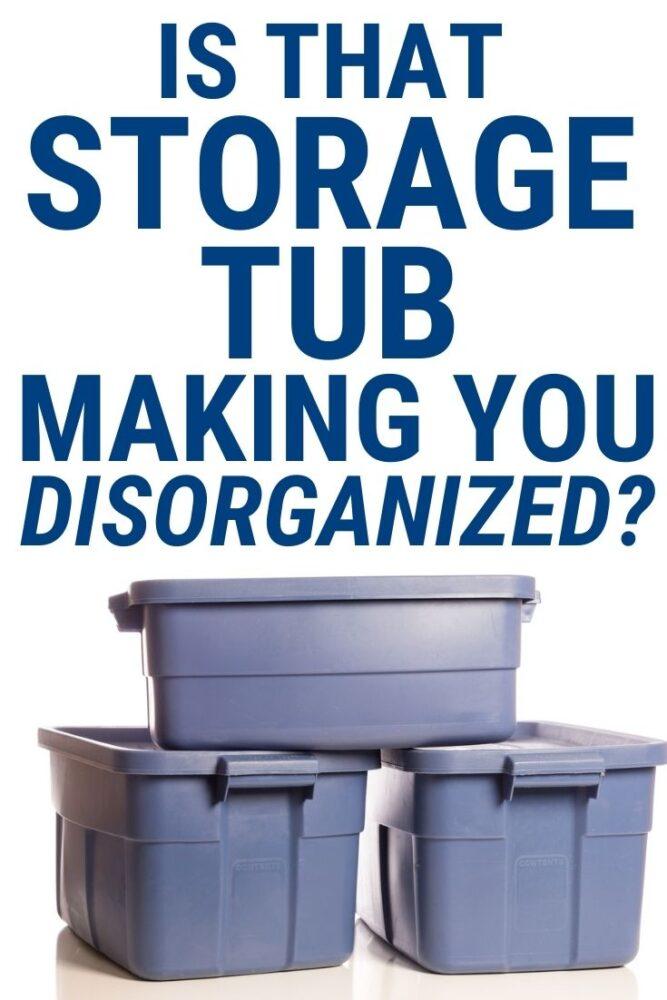 is that storage tub making you disorganized (text), blue storage bins