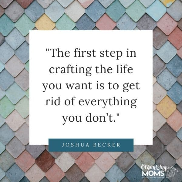 The first step in crafting the life you want is to get rid of everything you don't.