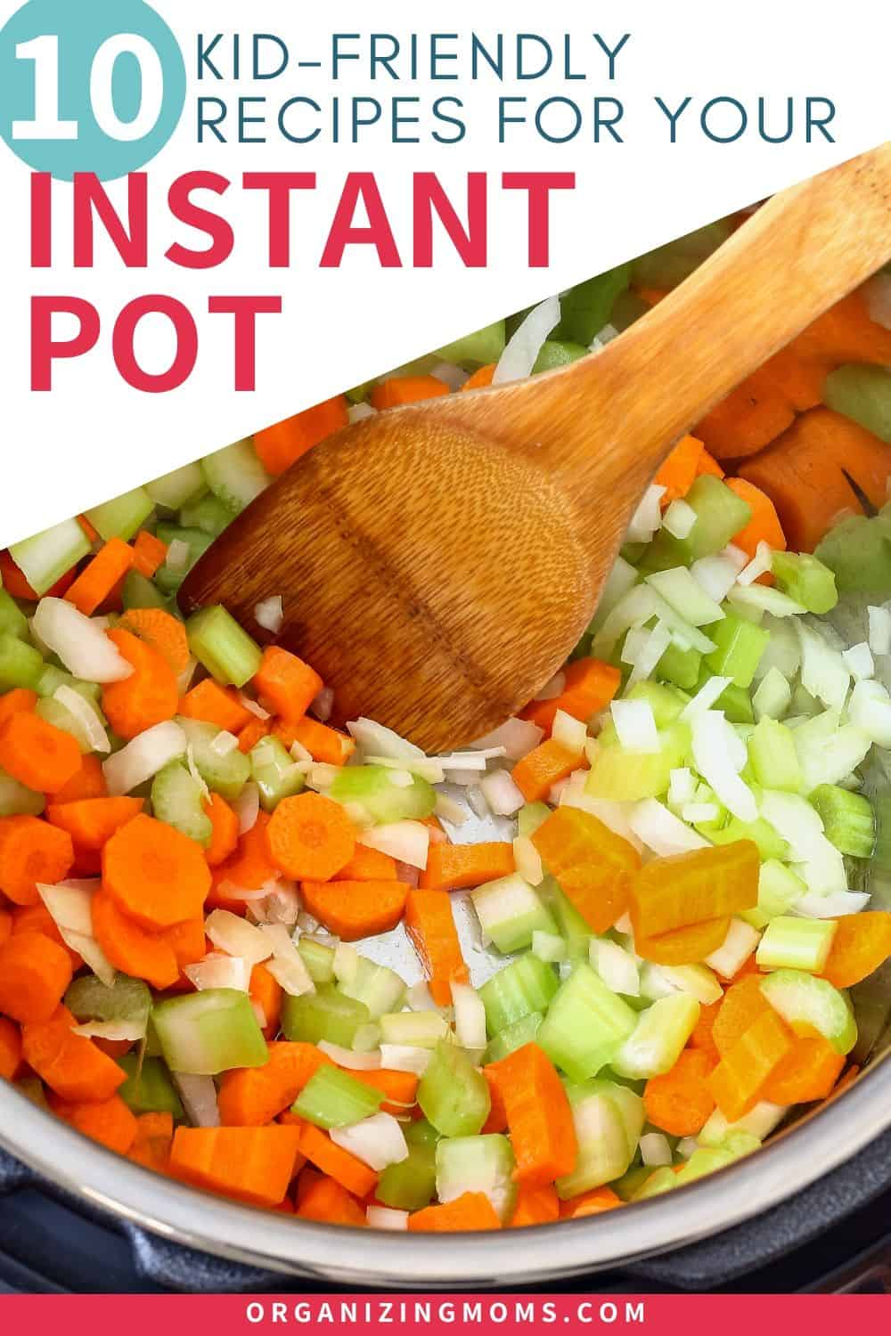 kid friendly recipes for your instant pot
