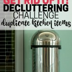 Declutter duplicate kitchen items. Part of the Get Rid of It Decluttering Challenge. Clear out space in your kitchen!