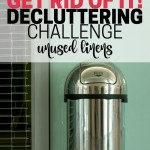 Declutter linens to free up storage space. Declutter linens and take a good inventory of what you have on hand. Part of the Get Rid of It! Decluttering Challenge.