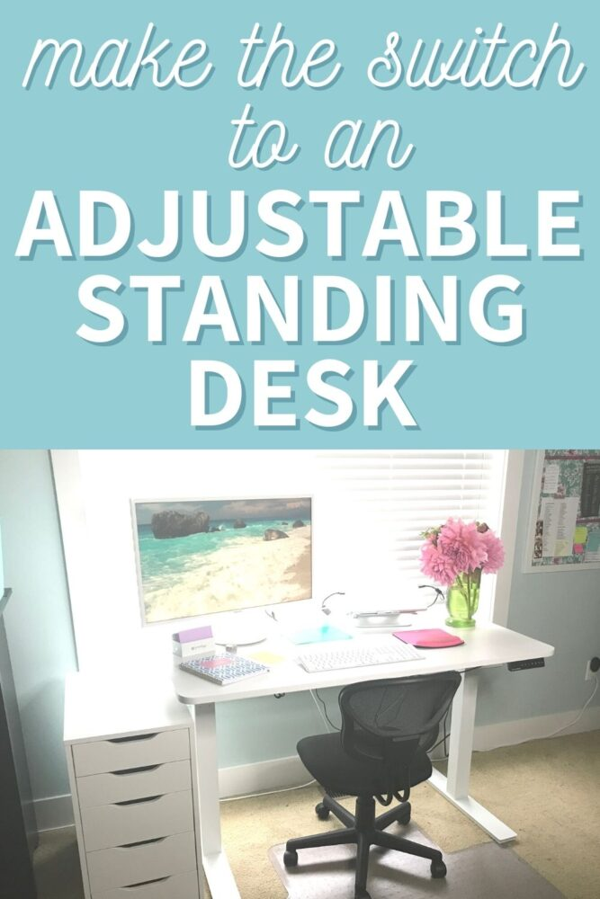 make the switch to an adjustable standing desk