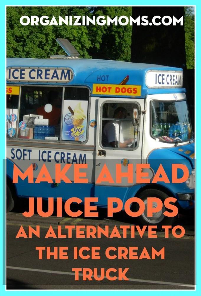 Make ahead juice pops. A cheaper alternative to ice cream.