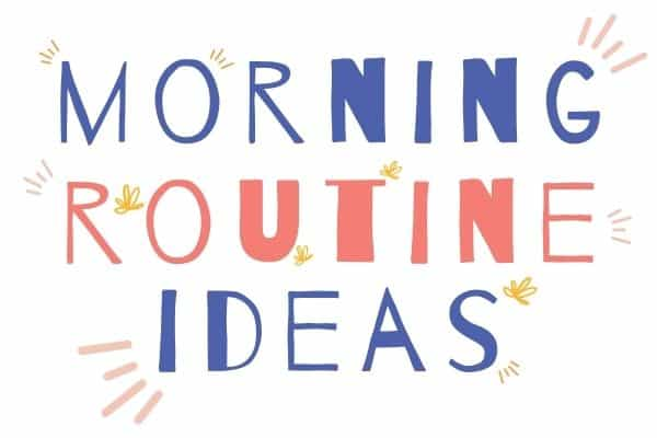 text: morning routine ideas