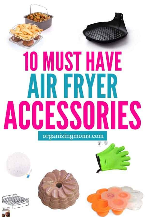 Text - 10 Must Have Air Fryer Accessories organizingmoms.com. Images of different air fryer accessories featured in the article.