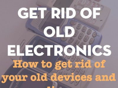 Ways to get rid of old devices, cell phones, and appliances.