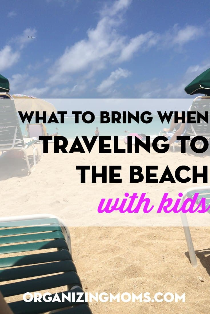 Organizing What To Bring When Traveling The Beach With Kids