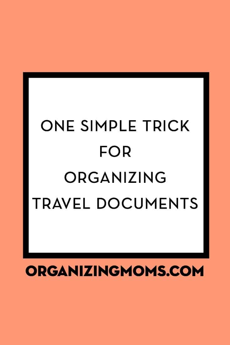 One Simple Trick for Organizing Travel Documents. Keep Everything Together and Easy to Access.
