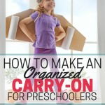 Make an organized carry on for preschoolers to help them get through long flights. Great tips and ideas for what to pack, what to expect, and how to prepare for it all.