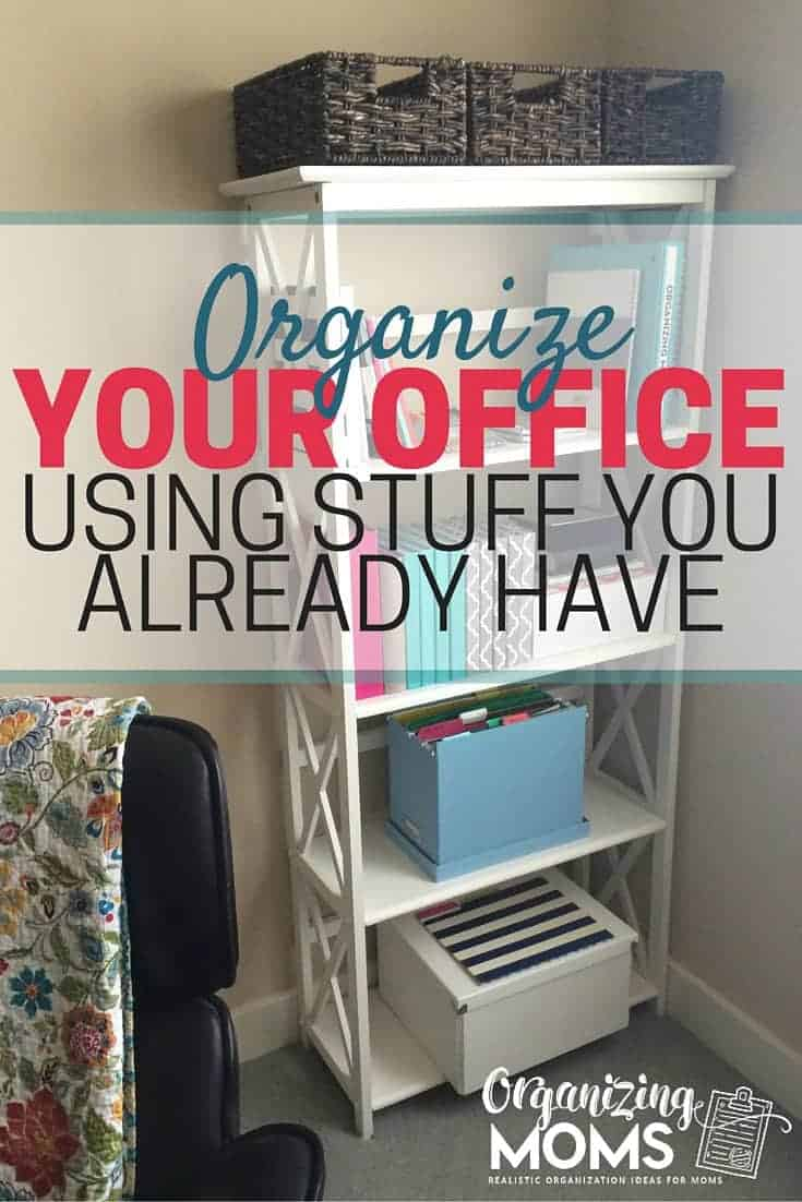 Organizing Your Office With Stuff You Already Have ...