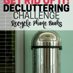 Time to declutter those old phone books. Part of the Get Rid of It! Decluttering Challenge.